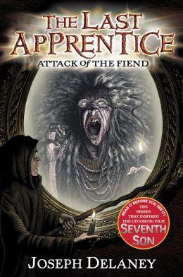 Attack of the Fiend (Last Apprentice Series #4)