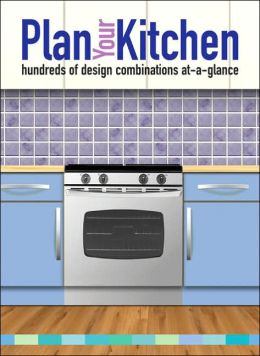 Plan Your Kitchen: Hundreds Of Design Combinations At-A-Glance