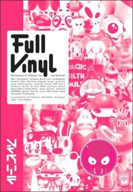 Full Vinyl: The Subversive Art of Designer Toys