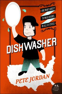 Dishwasher: One Man's Quest to Wash Dishes in All Fifty States (P.S. Series)