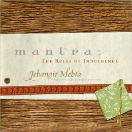 Mantra: The Rules of Indulgence