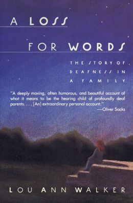 Loss for Words: The Story of Deafness in a Family