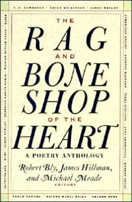 Rag and Bone Shop of the Heart: A Poetry Anthology