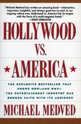 Hollywood vs. America: Popular Culture and the War Against Traditional Values