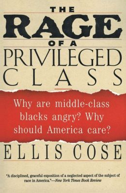 Rage of a Privileged Class