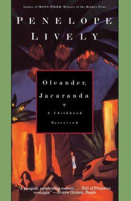 Oleander, Jacaranda : A Childhood Perceived : A Memoir