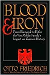 Blood and Iron: From Bismarck to Hitler, the Von Moltke Family's Impact on German History