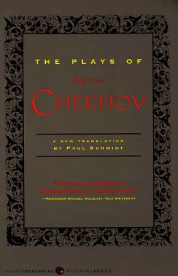 Plays of Anton Chekhov: A New Translation by Paul Schmidt