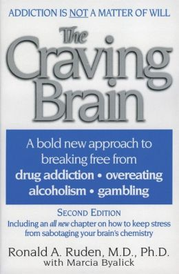 Craving Brain: A bold new approach to breaking free from *drug addiction *overeating *alcoholism
