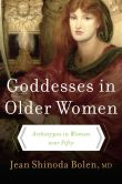 Book Cover Image. Title: Goddesses in Older Women:  Archetypes in Women Over Fifty, Author: Jean Shinoda, M.D. Bolen M.D.