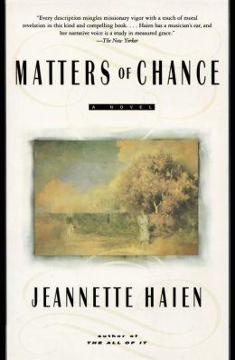 Matters of Chance: A Novel