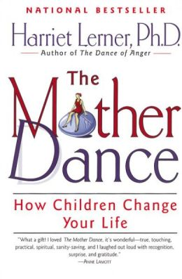 Mother Dance: How Children Change Your Life