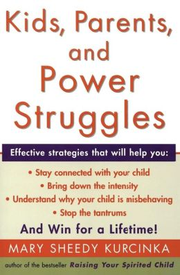 Kids Parents and Power Struggles: Winning for a Lifetime