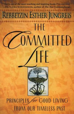 Committed Life: Principles for Good Living from Our Timeless Past