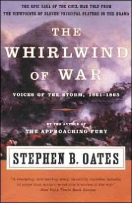 Whirlwind of War: Voices of the Storm, 1861-1865