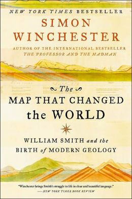 Map That Changed the World: William Smith and the Birth of Modern Geology
