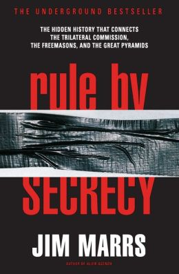 Rule by Secrecy: Hidden History That Connects the Trilateral Commission Freemasons, and the Great Pyramids