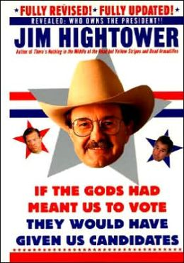 Election 2000: A Space Odyssey: More Political Subversion from Jim Hightower (Revised Edition)
