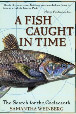 Fish Caught in Time: The Search for the Coelacanth