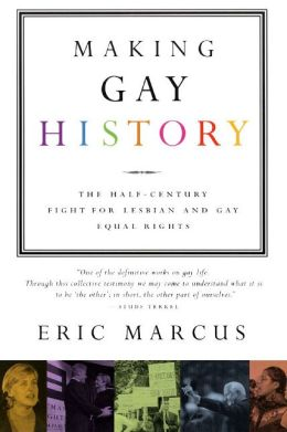 Making Gay History: The Half-Century Fight for Lesbian and Gay Equal Rights