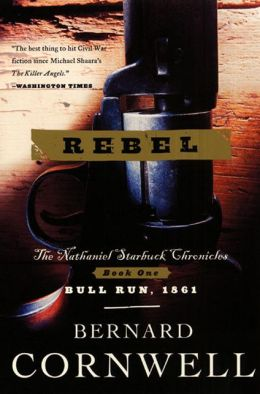 Rebel (Nathaniel Starbuck Chronicles #1)