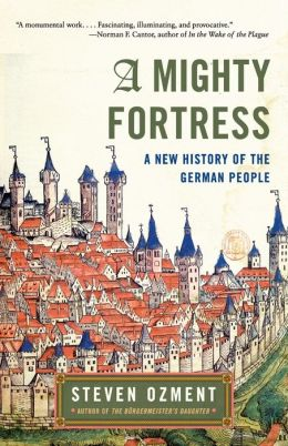 Mighty Fortress: A New History of the German People