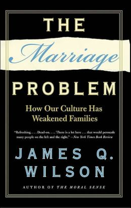 Marriage Problem: How Our Culture Has Weakened Families