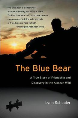 Blue Bear: A True Story of Friendship and Discovery in the Alaskan Wild