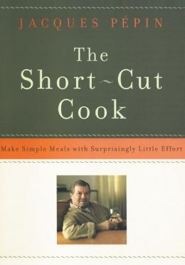 Short-Cut Cook: Make Simple Meals with Surprisingly Little Effort
