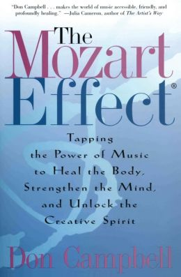 Mozart Effect: Tapping the Power of Music to Heal the Body, Strengthen the Mind, and Unlock the Creative Spirit