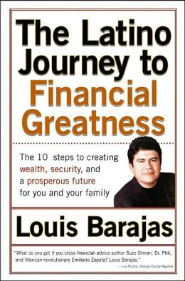 Latino Journey to Financial Greatness: 10 Steps to Creating Wealth, Security, and a Prosperous Future for You and Your Family