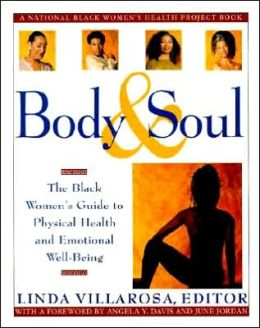 Body and Soul: The Black Women's Guide to Physical Health and Emotional Well-Being