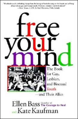 Free Your Mind: The Book for Gay, Lesbian & Bisexual Youth & Their Allies