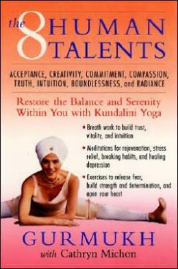 8 Human Talents: Restore the Balance and Serenity within You with Kundalini Yoga