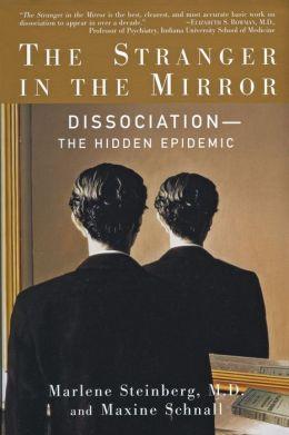 The Stranger in the Mirror: Dissociation - The Hidden Epidemic
