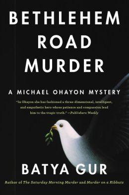 Bethlehem Road Murder (Michael Ohayon Series #5)