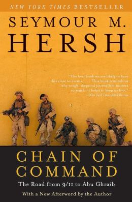 Chain of Command: The Road from 9/11 to Abu Ghraib (P. S. Series)