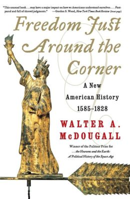Freedom Just around the Corner: A New American History, 1585-1828