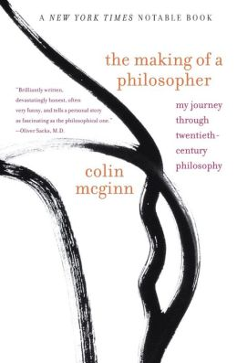 Making of a Philosopher: My Journey Through Twentieth-Century Philosophy