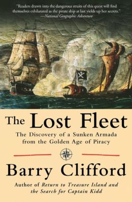 Lost Fleet: The Discovery of a Sunken Armada from the Golden Age of Piracy