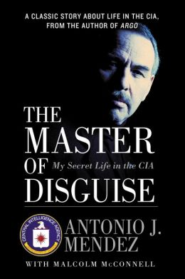 Master of Disguise: My Secret Life in the CIA