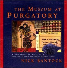 Museum at Purgatory: A Wondrous Strange Tale from the Author of Griffin and Sabine