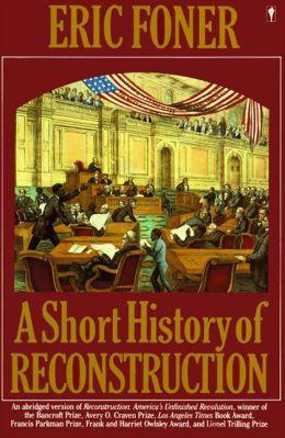 Short History of Reconstruction: 1863-1877