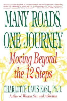 Many Roads, One Journey: Moving beyond the Twelve Steps