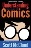 Book Cover Image. Title: Understanding Comics:  The Invisible Art, Author: Scott McCloud