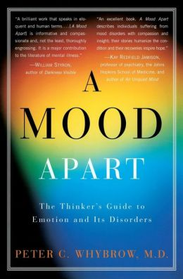 Mood Apart: The Thinker's Guide to Emotion and Its Disorders