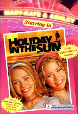 Holiday in the Sun (Mary-Kate and Ashley Starring in Series)