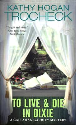 To Live & Die in Dixie (Callahan Garrity Series #2)