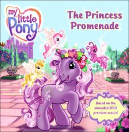 My Little Pony: The Princess PromenadeMy (-Little Pony Series)