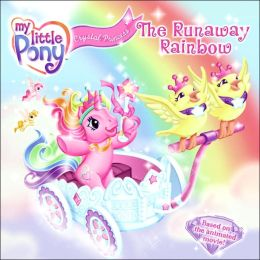 Runaway Rainbow (My Little Pony Crystal Princess Series)